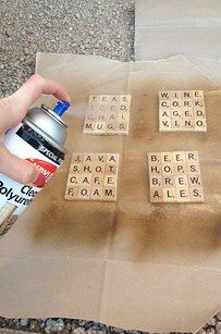 Make a friend some scrabble coasters that preserve your best inside jokes.