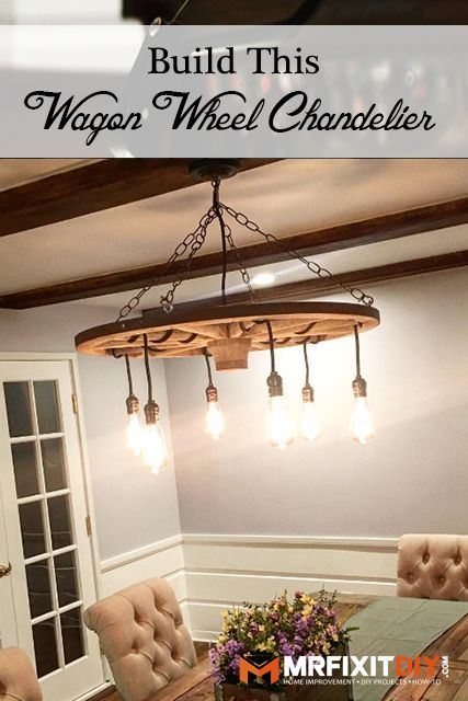 Wagon Wheel Chandelier | Mr. Fix It DIY