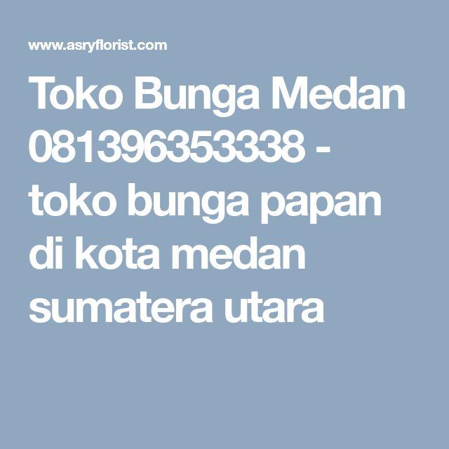 Toko Bunga Medan 081396353338 - toko bunga papan di kota medan sumatera utara