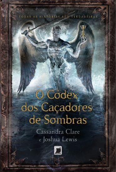 O Códex Dos Caçadores de Sombras Cassandra Clare e Joshua Lewis