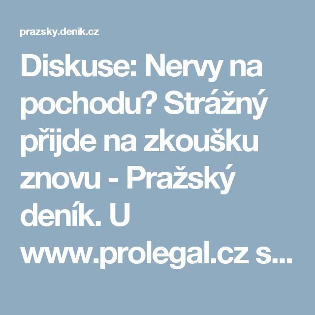 Diskuse: Nervy na pochodu? Strážný přijde na zkoušku znovu - Pražský deník. U www.prolegal.cz se nikdo bát nemusí. Vše vysvětlí. Takže certifikát strážný jednoduše...