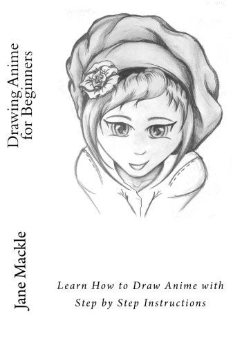 Drawing Anime for Beginners: Learn How to Draw Anime with Step by Step Instructions (Anime Drawing Course) (Volume 1)