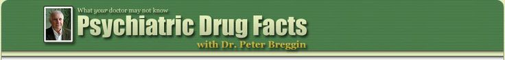 He has a weekly syndicated radio talk show    Psychiatric Drug Facts - Peter R. Breggin, M.D.