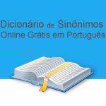 Dicionário de Sinônimos Online Grátis em Português