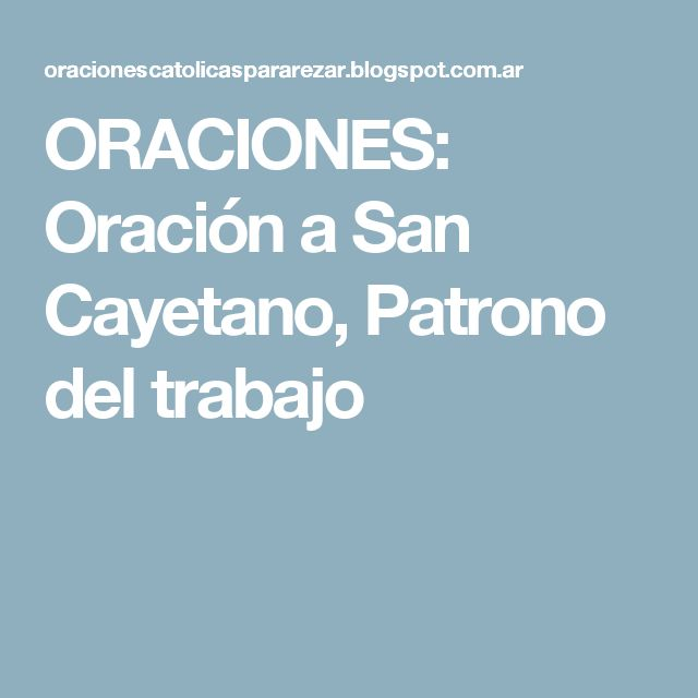 ORACIONES: Oración a San Cayetano, Patrono del trabajo