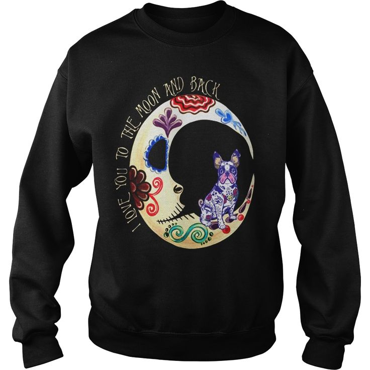 LOVE MY #FRENCH BULLDOG TO THE MOON, Order HERE ==> https://www.sunfrog.com/LifeStyle/130187207-849710698.html?6789, Please tag & share with your friends who would love it, #xmasgifts #christmasgifts #birthdaygifts  #french bulldog clothes, french bulldog names, french bulldog black  #family #posters #kids #parenting #men #outdoors #photography #products #quotes