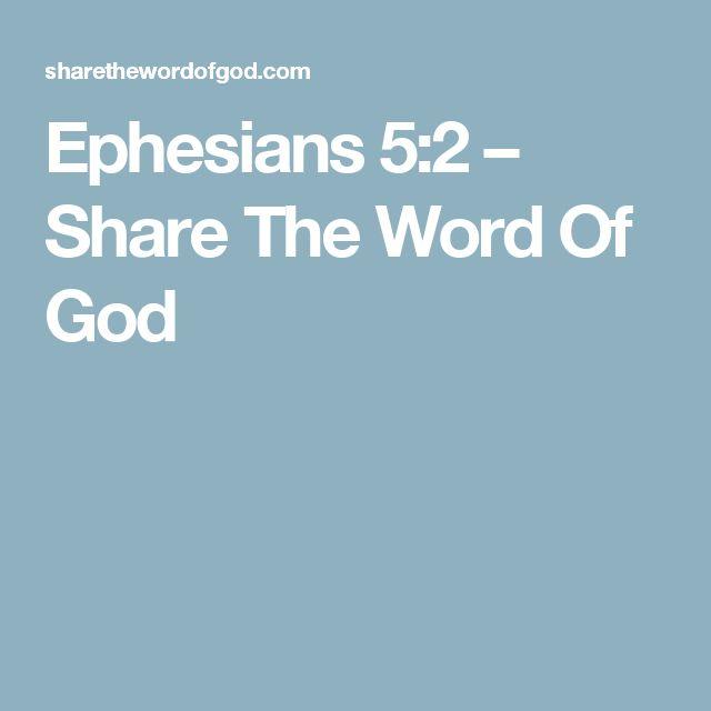 Ephesians 5:2 – Share The Word Of God