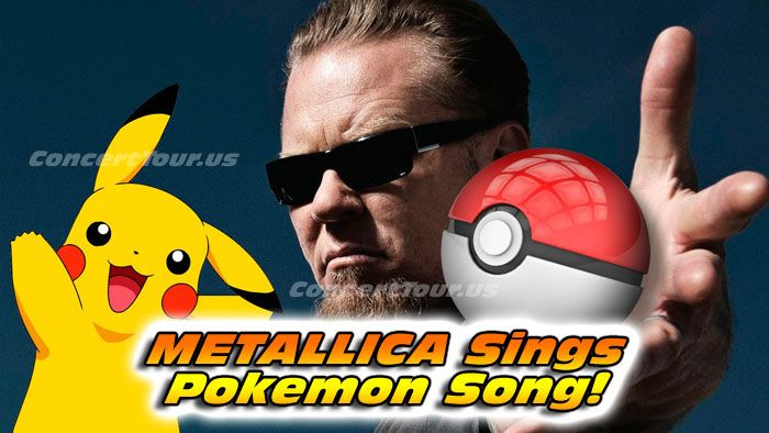 Check out Metallica in the below video mashup of the Pokemon song!