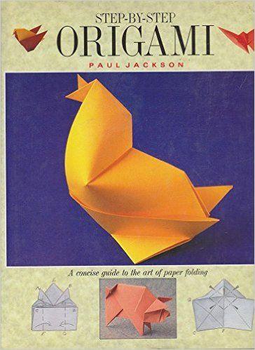 Step By Steop Origami: Paul Jackson: 9781873762608: Books - Amazon.ca