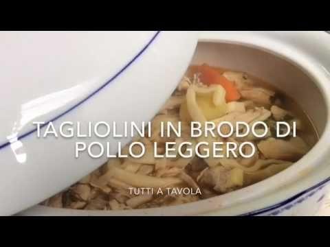 Tagliolini in brodo di pollo leggero...comfort food - TUTTI A TAVOLA - YouTube