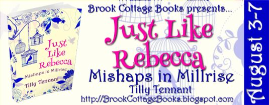 Just Like Rebecca (Mishaps in Millrise 2) by Tilly Tennant - Blog Tour Review and Giveaway