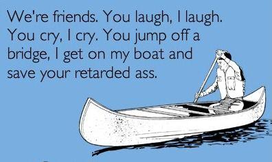 Haha the boats a good idea: True Friendship, Best Friends, Bestfriends, My Friends, Funny Stuff, Real Friends, The Bridges, Funny Friends, True Stories