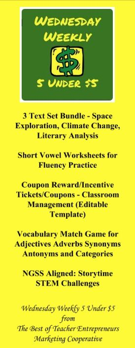 Wednesday Weekly 5 Under $5 - 2/14/18 - 3 Text Set Bundle - Space Exploration, Climate Change, Literary Analysis, Short Vowel Worksheets for Fluency Practice, Coupon Reward/Incentive Tickets/Coupons - Classroom Management (Editable Template), Vocabulary Match Game for Adjectives Adverbs Synonyms Antonyms and Categories, NGSS Aligned: Storytime STEM Challenges; All Under $5; Visit http://www.thebestofteacherentrepreneurs.net/2018/02/wednesday-weekly-5-under-5-21418.html