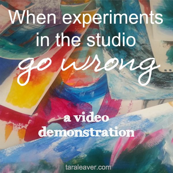 when experiments in the studio go wrong {a video demonstration} via taraleaver.com