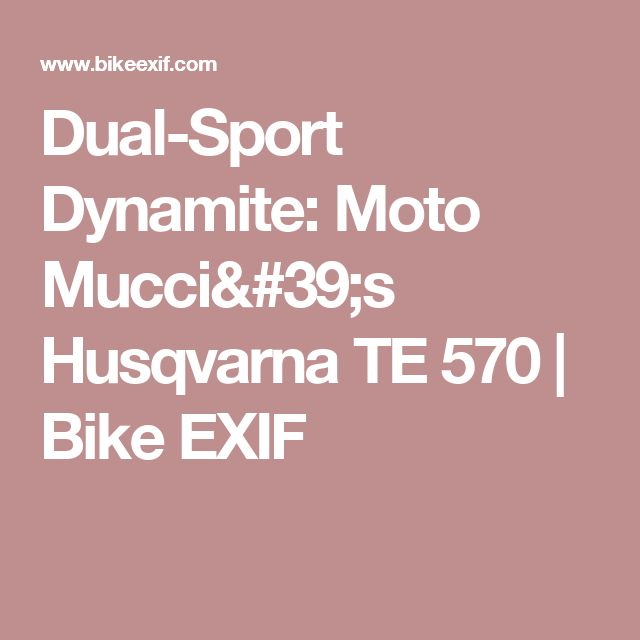 Dual-Sport Dynamite: Moto Mucci's Husqvarna TE 570   Bike EXIF