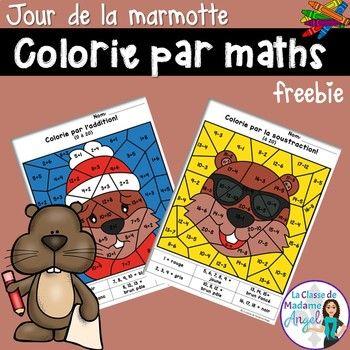 Jour de la marmotte: Groundhog Day Color by Code Math Acti