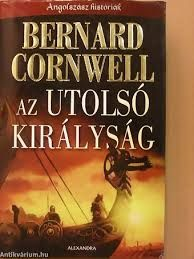 Bernard Cornwell - The Last Kingdom