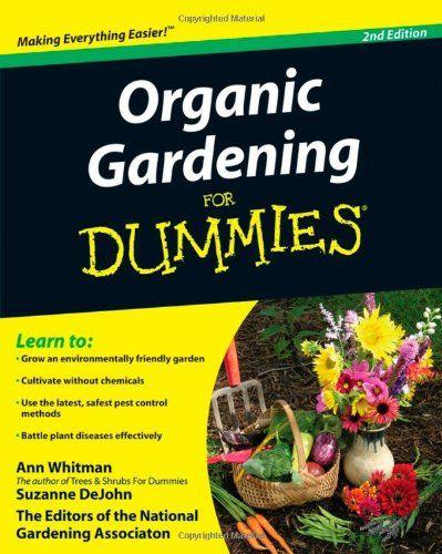 Bestseller Books Online Organic Gardening For Dummies Ann Whitman, Suzanne DeJohn, The National Gardening Association $13.59  - http://www.ebooknetworking.net/books_detail-0470430672.html