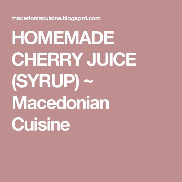 HOMEMADE CHERRY JUICE (SYRUP) ~ Macedonian Cuisine
