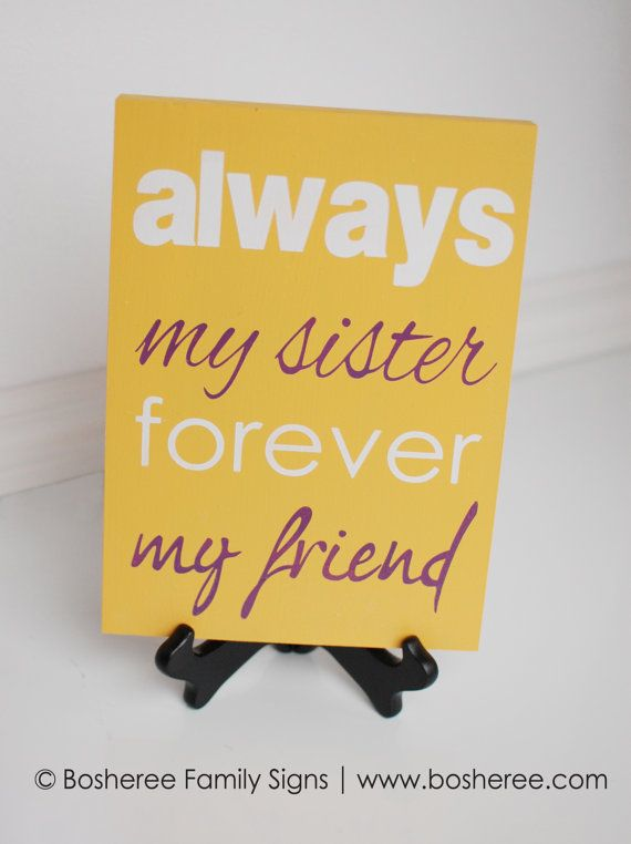 Going to look great in the girls' photo collage in the hallway.  Sister Quote Sign  Painted Plaque Customized with by Bosheree, $15.00