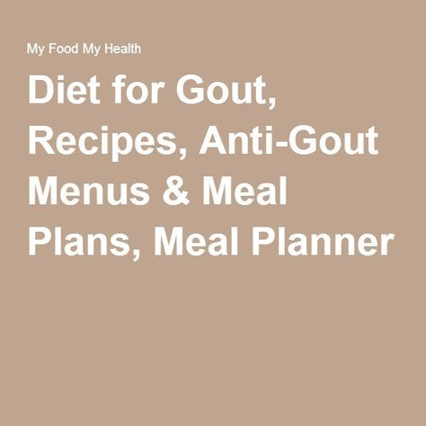 Diet for Gout, Recipes, Anti-Gout Menus & Meal Plans, Meal Planner