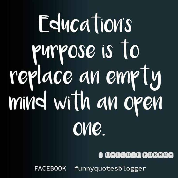 "Education Purpose Quote : ""Education's purpose is to replace an empty mind with an open one.""  - Malcolm Forbes #quotes"