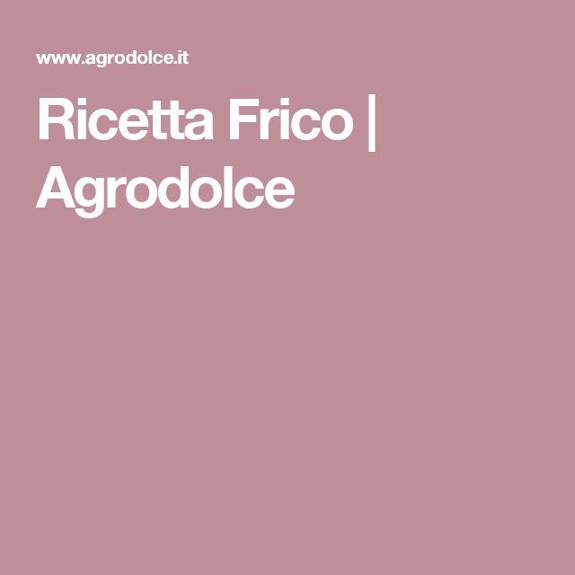 Ricetta Frico   Agrodolce