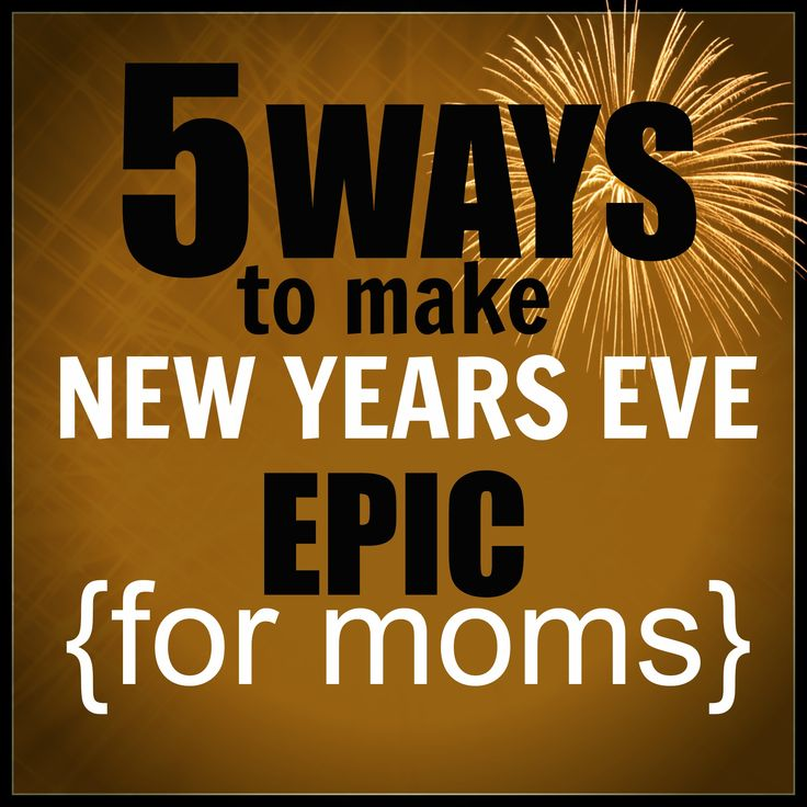 5 WAYS To Make New Years Eve EPIC For MOMS! Super fun traditions for the whole family!
