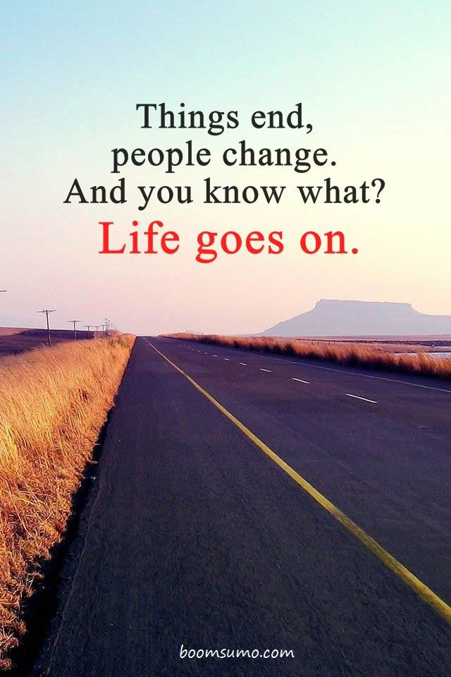 Inspirational Life Quotes You Know What Life Goes On Quotes