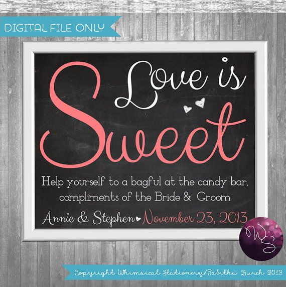 """Candy Buffet/Table Sign for Wedding (Printable File Only) """"Love is Sweet"""" Candy Table Sign; Wedding Sign; Choose from White or Chalkboard on Etsy, $15.00"""