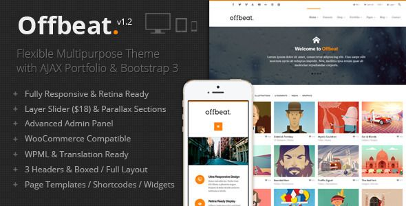 Offbeat  Offbeat is a Responsive Multi-Purpose Theme built for Creativeness & Dynamism. Tons of Customizations are possible with this theme that'll help you redefine your Agency's brand value. Some of ...