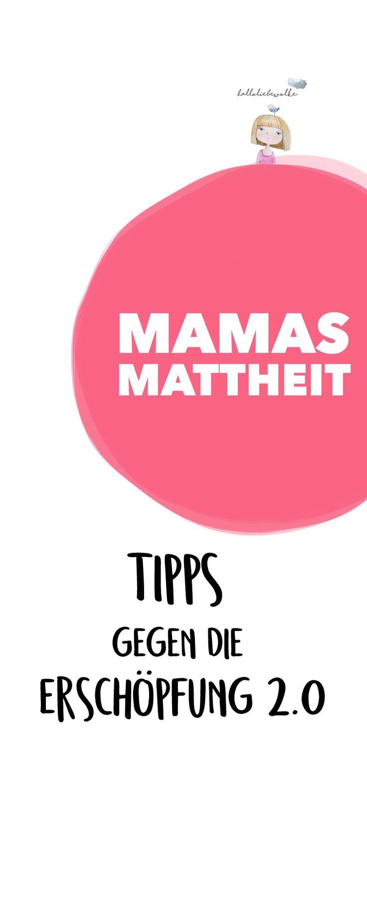 Mamas Mattheit (Tipps gegen die Erschöpfung 2.0) – Hallo liebe Wolke – Mama sein, Erziehung, Familie