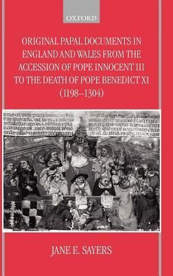 Original Papal Documents in England and Wales from the Accession of Pope Innocent III to the Death of Pope Benedict XI (1198-1304) by Jane E. Sayers http://www.bookscrolling.com/best-books-popes-vatican/
