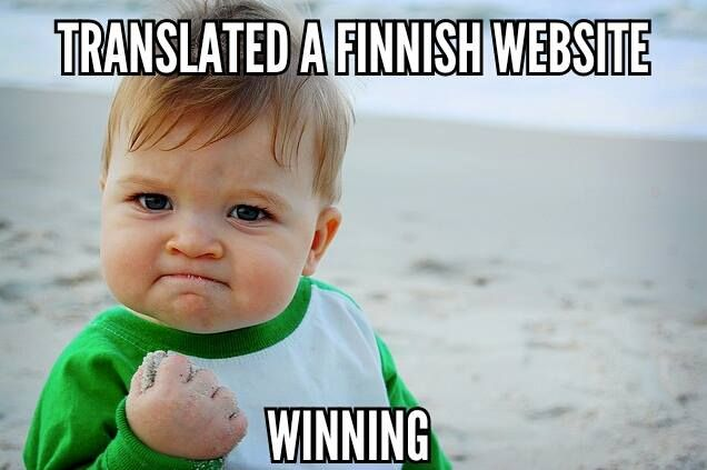 For anyone who has learned Finnish, you will absolutely understand why this is a win!