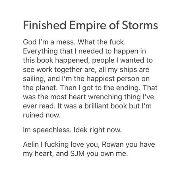 Pardon the swears, but this is exactly how I feel. Empire of storms by Sarah J Maas