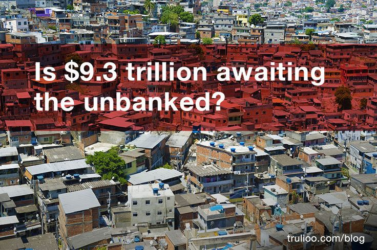 Could #Fintech Usher the Untapped $9.3 Trillion into Global Economy? #Unbanked #FinancialInclusion