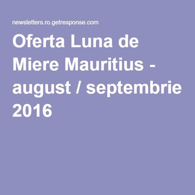 Oferta Luna de Miere Mauritius - august / septembrie 2016