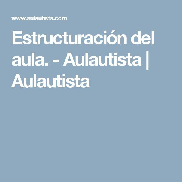 Estructuración del aula. - Aulautista | Aulautista