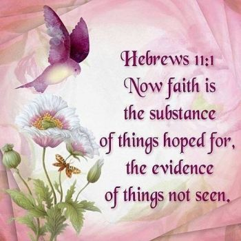 Hebrews 11:1 Faith...