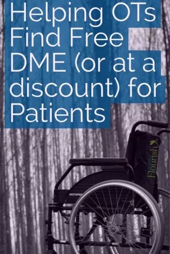 As an #OT, trying to find DME for patients can be a challenge, esp in Home health or SNF - check out this list! | SeniorsFlourish.com #geriatricOT #occupationaltherapy