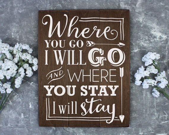Ruth 1:16 Ruth 1 16 Where You Go I Will Go Wood Wedding Sign
