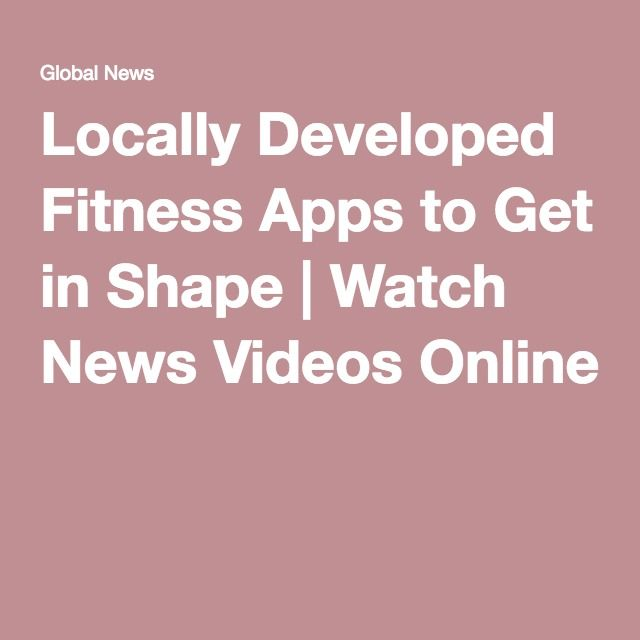 Locally Developed Fitness Apps to Get in Shape | Watch News Videos Online