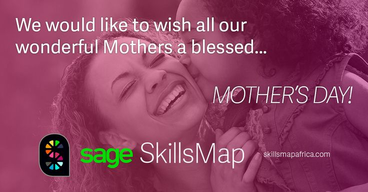 #Sage #SkillsMap would like to wish all our wonderful Mothers a blessed #MothersDay http://jb.skillsmapafrica.com/Account/Login #jobs #careers