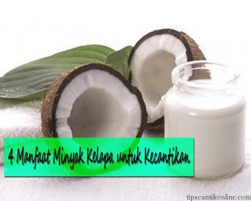 Minyak Kelapa , Manfaat Minyak kelapa , fungsi Minyak Kelapa, tips Kecantikan
