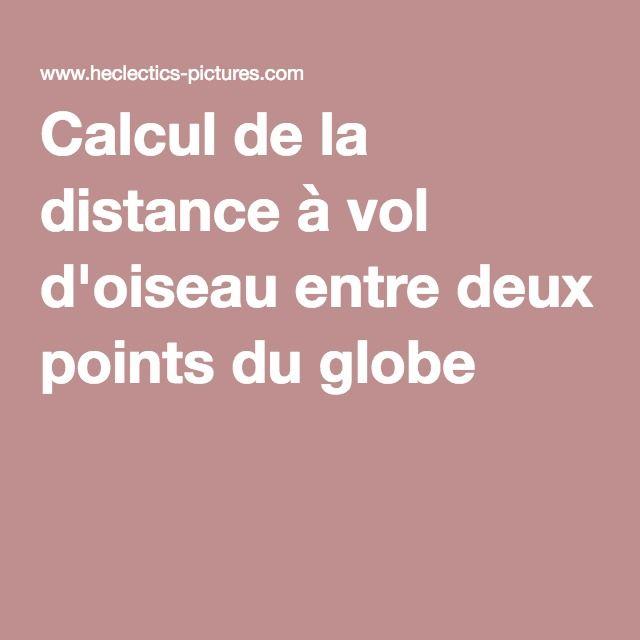 Calcul de la distance à vol d'oiseau entre deux points du globe
