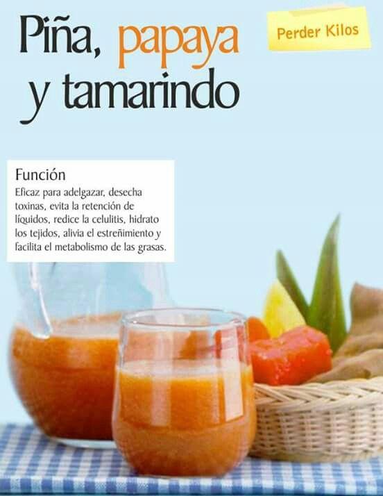 Piña, Papaya y Tamarindo. Pierde peso