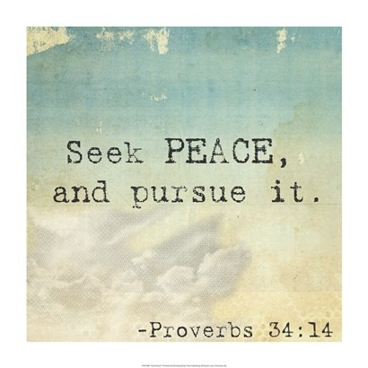 """Pursue peace with all people, and holiness, without which no one will see the Lord""   Hebrews 12:14"