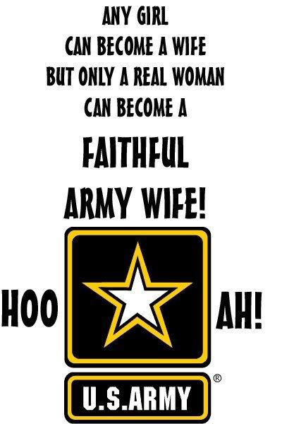 Only a real woman can become a Faithful Army Wife!!..