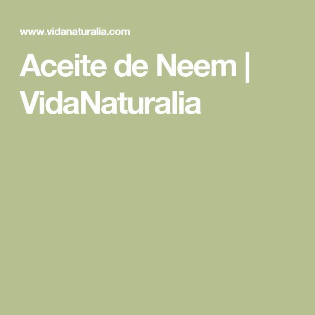 Aceite de Neem | VidaNaturalia