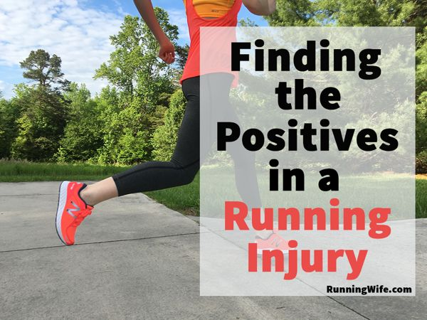 Finding the Positives in a Running Injury | @runningwife http://www.runningwife.com/2016/11/16/finding-positives-running-injury/
